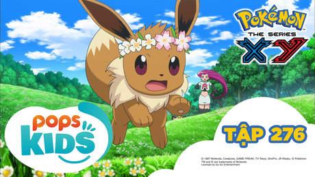 Pokémon S18 - Tập 276: Eevui nhút nhát!? Thu phục tại vườn hoa!!