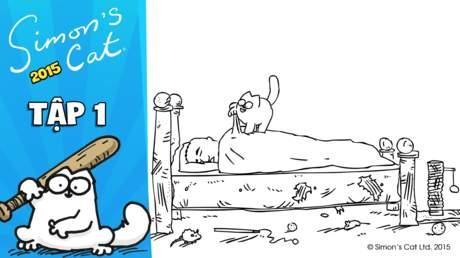Simon's cat 2015 - Tập 1: Cat man do