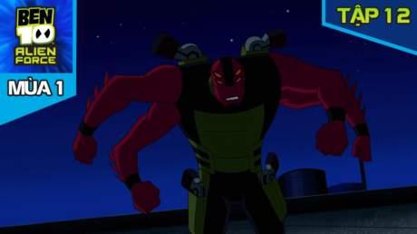 Ben 10 Alien Force S1 - Tập 12: Những người bạn của Plumber