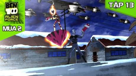 Ben 10 Alien Force S2 - Tập 13: Cuộc chiến toàn vũ trụ (P2)