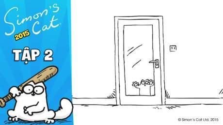 Simon's cat 2015 - Tập 2: Let me in