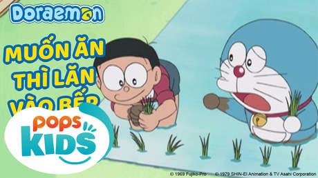 Doraemon S5 - Tập 216: Muốn ăn thì lăn vào bếp