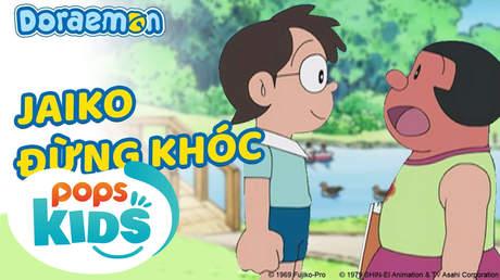 Doraemon S5 - Tập 228: Jaiko đừng khóc