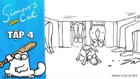 Simon's cat 2015 - Tập 4: Fed up!
