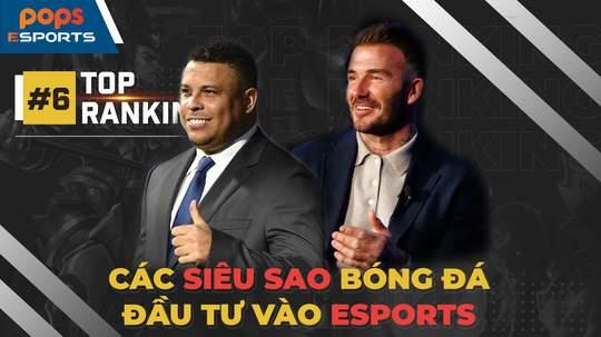 Top 5 siêu sao bóng đá đầu tư vào eSports: Rô Béo, Beckham chung niềm đam mê eSports