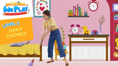 We learn We play - Level 2: Daily chores