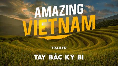 Amazing Vietnam Mùa 1 - Official trailer