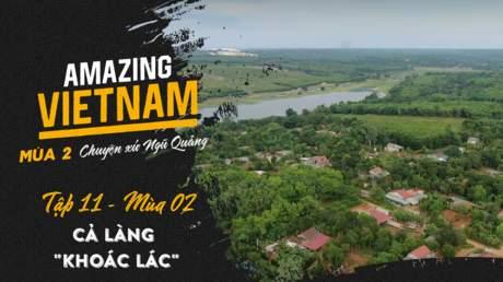 """Amazing Vietnam Mùa 2 - Tập 11: Cả làng """"khoác lác"""""""