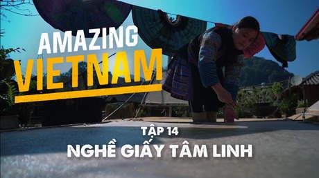 Amazing Vietnam - Tập 14: Nghề giấy tâm linh