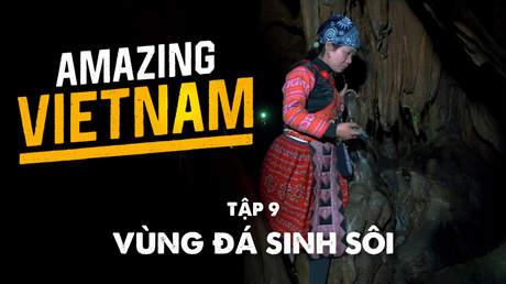 Amazing Vietnam - Tập 9: Vùng đá sinh sôi