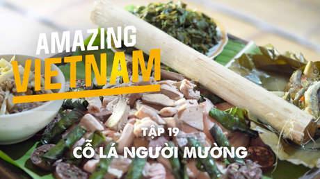 Amazing Vietnam - Tập 19: Cỗ lá người Mường
