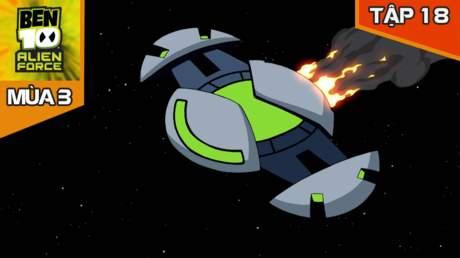 Ben 10 Alien Force S3 - Tập 18: Tử thù