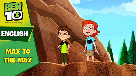 Ben 10 English - Ep 33: Max to the max