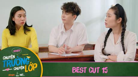Chuyện Trường Chuyện Lớp - Best cut 15