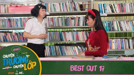 Chuyện Trường Chuyện Lớp - Best cut 17