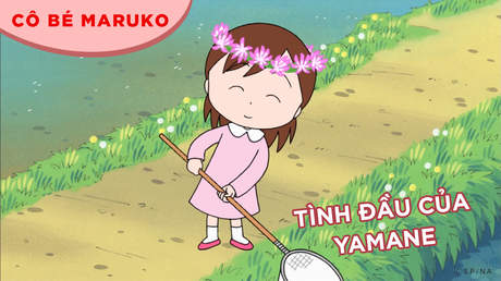 Cô bé Maruko - Tập 19: Tình đầu của Yamane