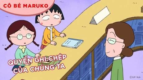 Cô bé Maruko - Tập 10: Quyển ghi chép của chúng ta