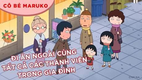 Cô bé Maruko - Tập 14: Đi ăn ngoài cùng tất cả các thành viên trong gia đình