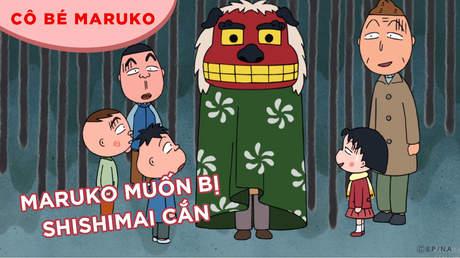 Cô bé Maruko - Tập 1: Maruko muốn bị Shishimai cắn