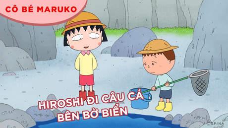 Cô bé Maruko - Tập 24: Hiroshi đi câu cá bên bờ biển