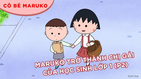 Cô bé Maruko - Tập 26: Maruko trở thành chị gái của học sinh lớp 1 (P2)