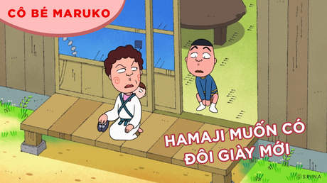 Cô bé Maruko - Tập 27: Hamaji muốn có đôi giày mới