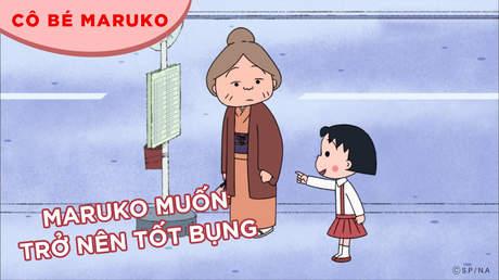 Cô bé Maruko - Tập 29: Maruko muốn trở nên tốt bụng