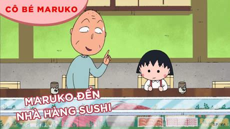 Cô bé Maruko - Tập 31: Maruko đến nhà hàng sushi