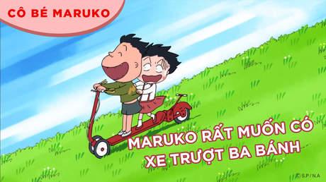 Cô bé Maruko - Tập 32: Maruko rất muốn có xe trượt ba bánh