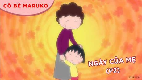 Cô bé Maruko - Tập 34: Ngày của mẹ (P2)