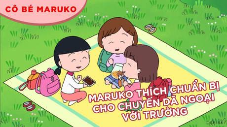 Cô bé Maruko - Tập 36: Maruko thích chuẩn bị cho chuyến dã ngoại với trường
