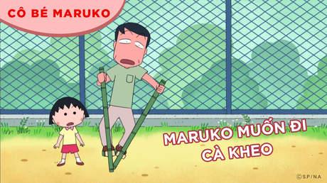 Cô bé Maruko - Tập 43: Maruko muốn đi cà kheo