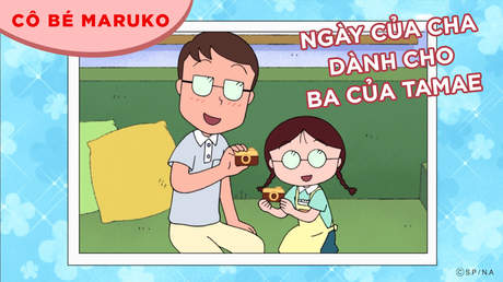 Cô bé Maruko - Tập 46: Ngày của cha dành cho ba của Tamae