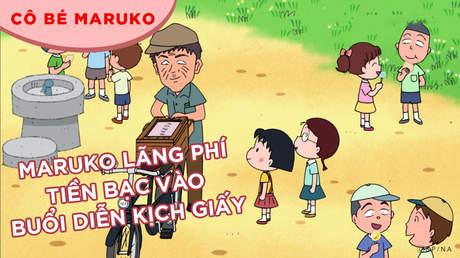 Cô bé Maruko - Tập 47: Maruko lãng phí tiền bạc vào buổi diễn kịch giấy