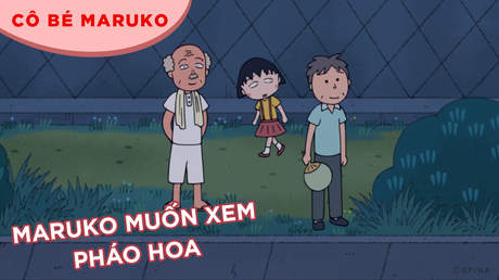 Cô bé Maruko - Tập 56: Maruko muốn xem pháo hoa