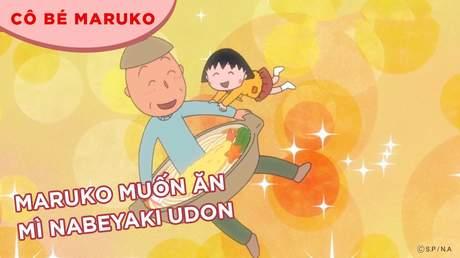 Cô bé Maruko - Tập 6: Maruko muốn ăn mì Nabeyaki udon