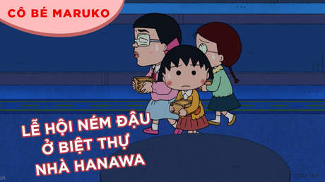 Cô bé Maruko - Tập 8: Lễ hội ném đậu ở biệt thự nhà Hanawa