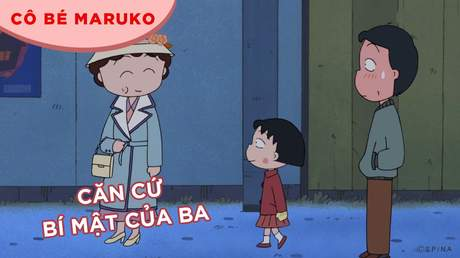 Cô bé Maruko - Tập 9: Căn cứ bí mật của ba