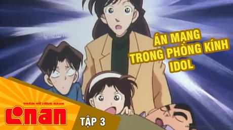 Conan - Tập 3: Án mạng trong phòng kính idol
