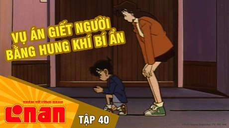Conan - Tập 40: Vụ án giết người bằng hung khí bí ẩn