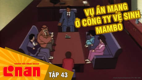 Conan - Tập 43: Vụ án mạng ở công ty vệ sinh Mambo