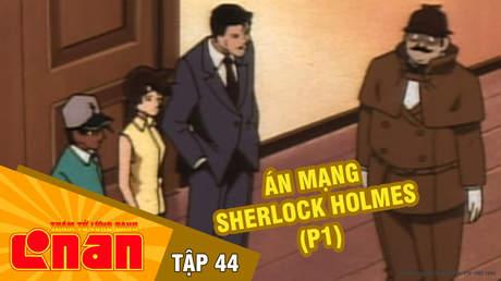 Conan - Tập 44: Án mạng Sherlock Holmes (P1)