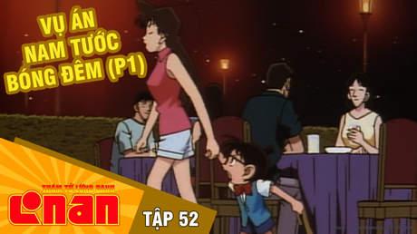 Conan - Tập 52: Vụ án Nam tước bóng đêm (P1)