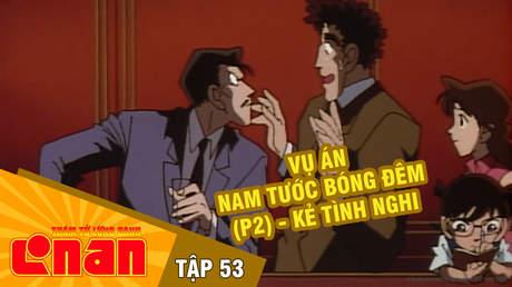 Conan - Tập 53: Vụ án Nam tước bóng đêm (P2) - Kẻ tình nghi