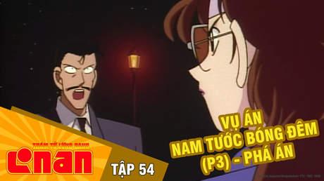 Conan - Tập 54: Vụ án Nam tước bóng đêm (P3) - Phá án