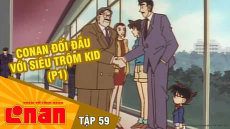 Conan - Tập 59: Conan đối đầu với siêu trộm Kid (P1)