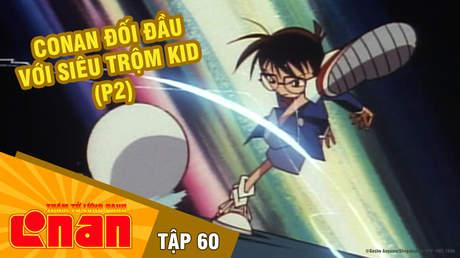 Conan - Tập 60: Conan đối đầu với siêu trộm Kid (P2)