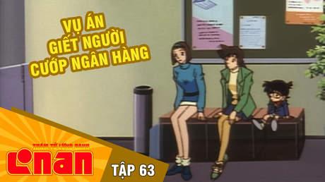 Conan - Tập 63: Vụ án giết người cướp ngân hàng