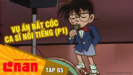 Conan - Tập 65: Vụ án bắt cóc ca sĩ nổi tiếng (P1)