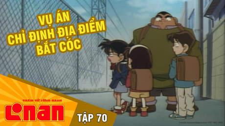 Conan - Tập 70: Vụ án chỉ định địa điểm bắt cóc